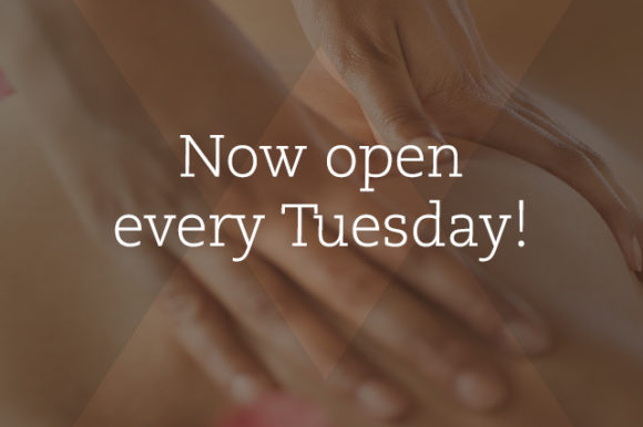 NOW OPEN TUESDAYS WITH $65 MASSAGE SPECIAL!